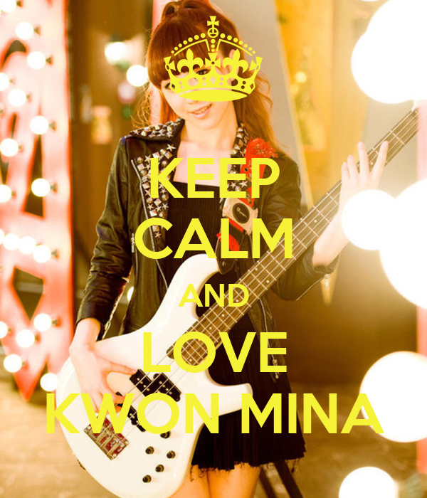 KEEP CALM AND LOVE KWON MINA
