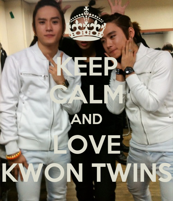 KEEP CALM AND LOVE KWON TWINS