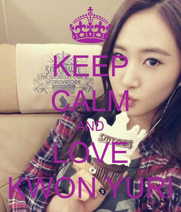 KEEP CALM AND LOVE KWON YURI