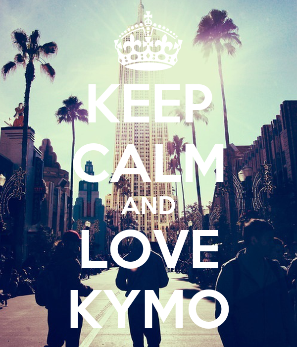 KEEP CALM AND LOVE KYMO