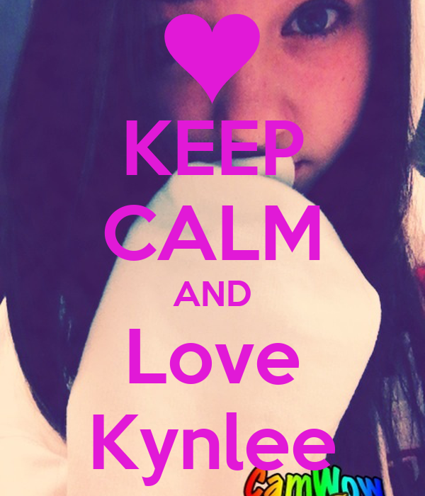 KEEP CALM AND Love Kynlee