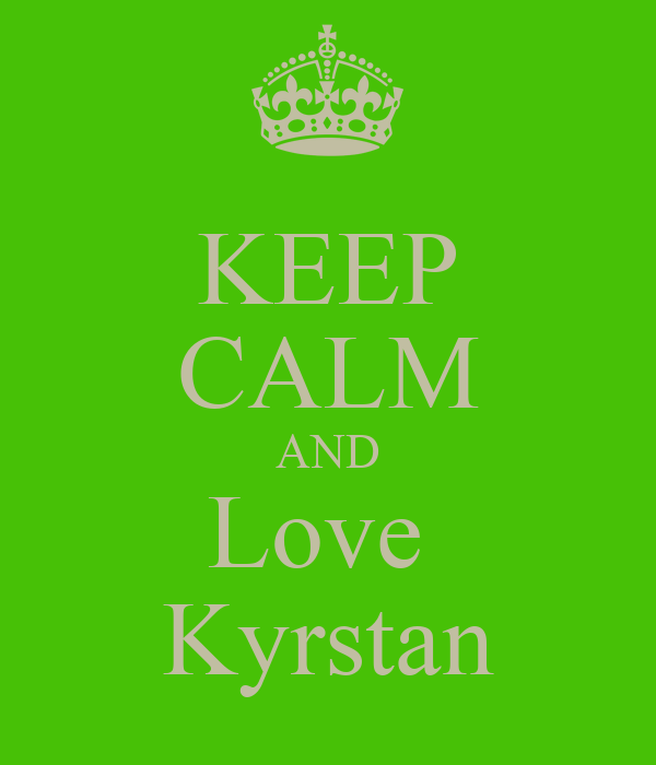 KEEP CALM AND Love  Kyrstan