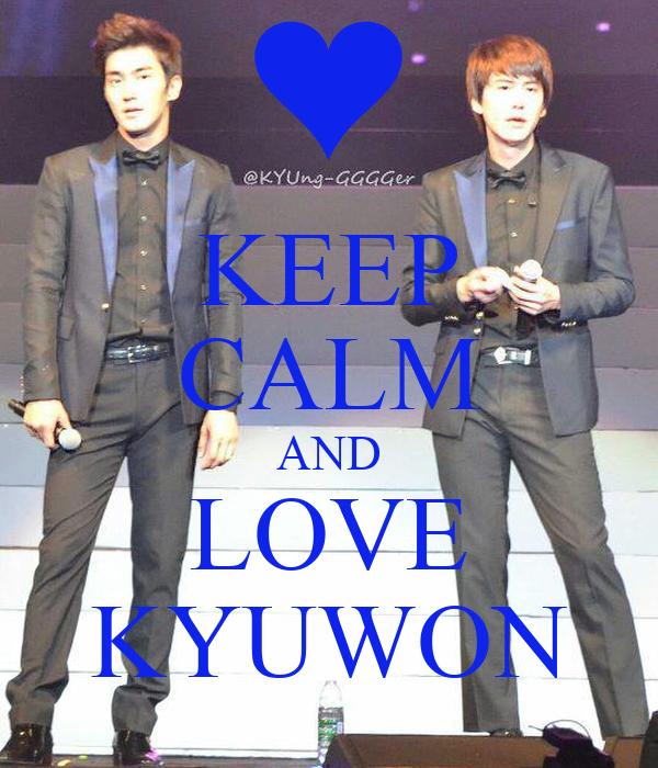 KEEP CALM AND LOVE KYUWON
