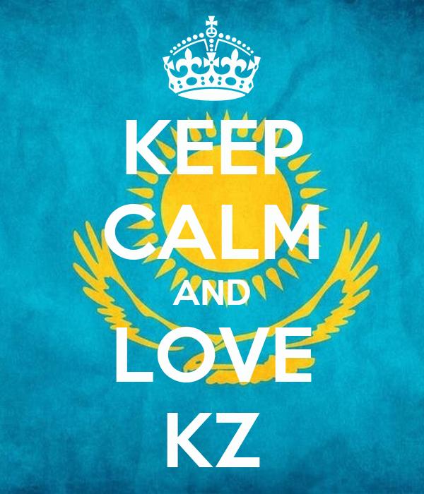 KEEP CALM AND LOVE KZ