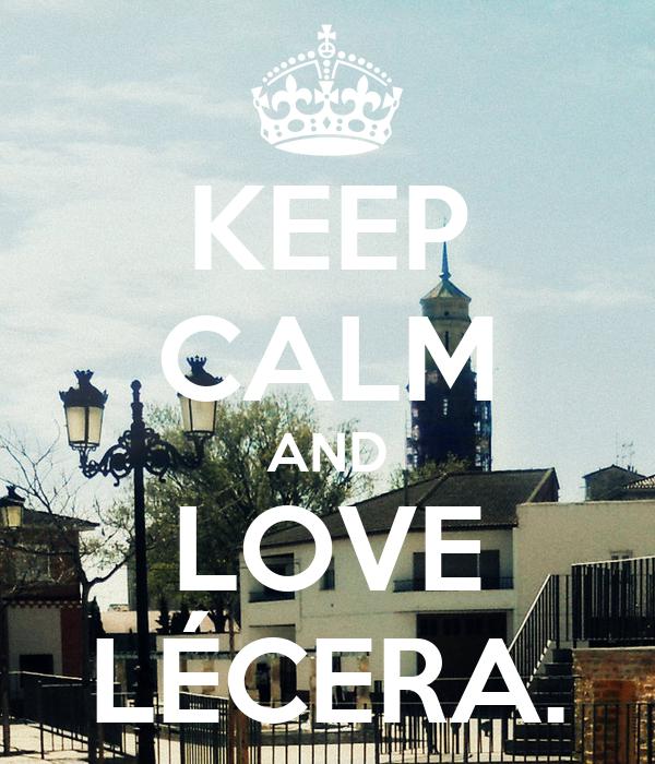 KEEP CALM AND LOVE LÉCERA.