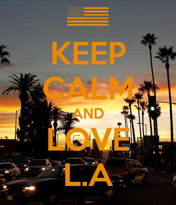 KEEP CALM AND LOVE L.A