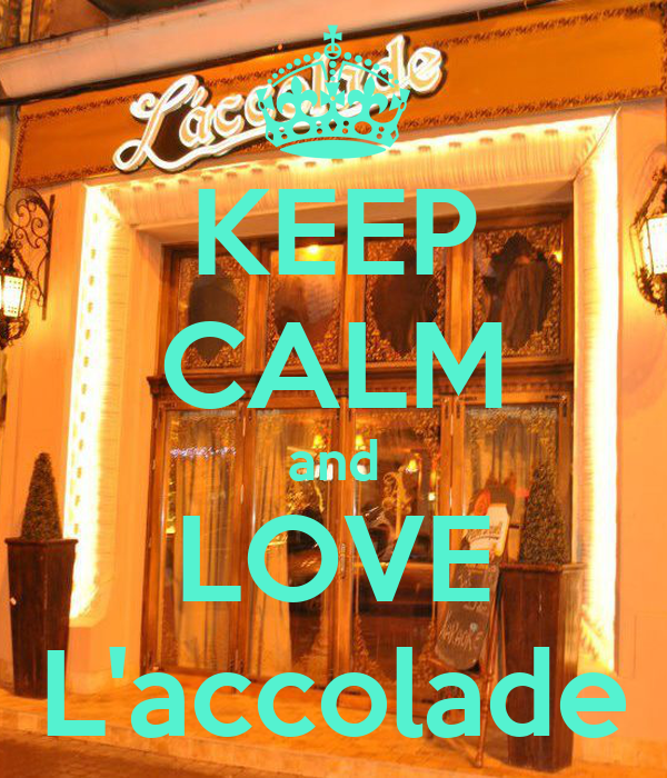 KEEP CALM and LOVE L'accolade