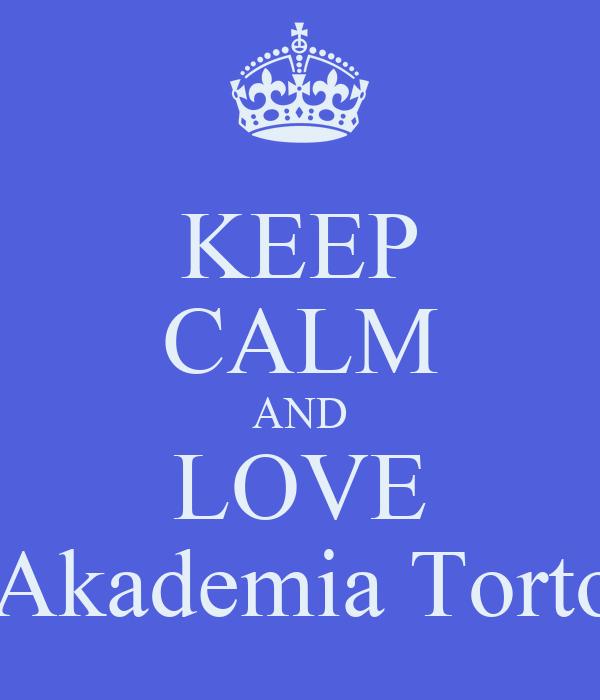 KEEP CALM AND LOVE L´Akademia Tortosa