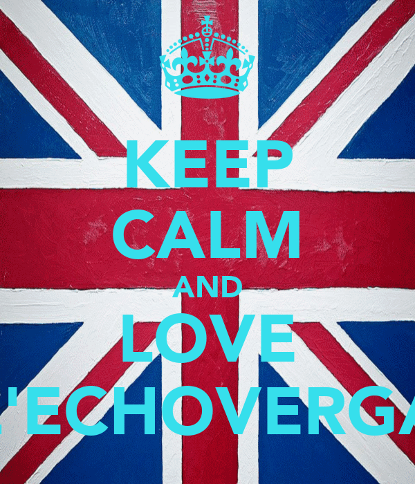 KEEP CALM AND LOVE L'ECHOVERGA