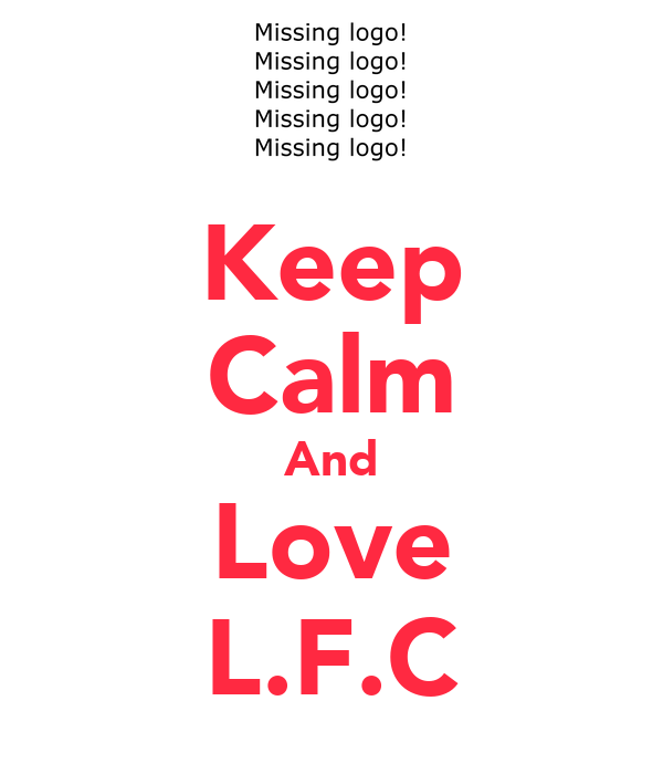 Keep Calm And Love L.F.C
