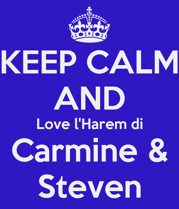 KEEP CALM AND Love l'Harem di Carmine & Steven