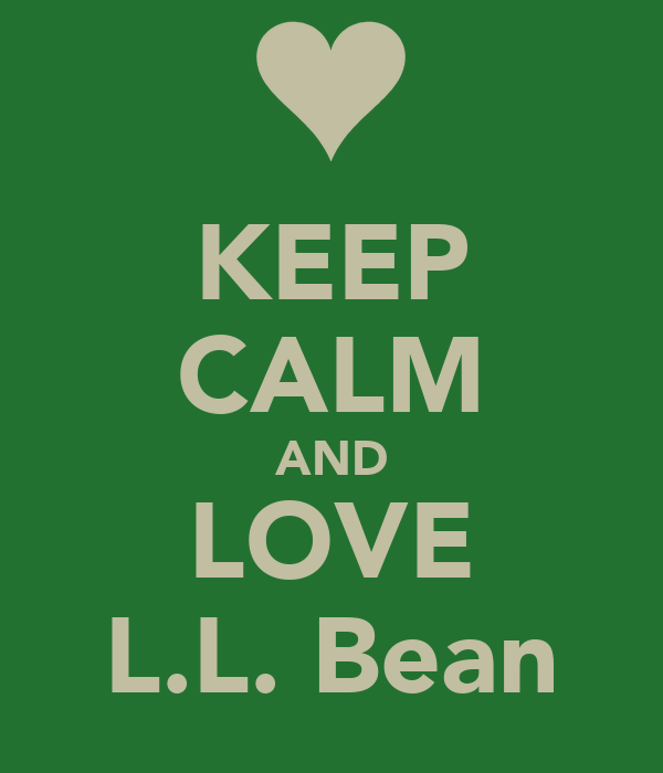 KEEP CALM AND LOVE L.L. Bean