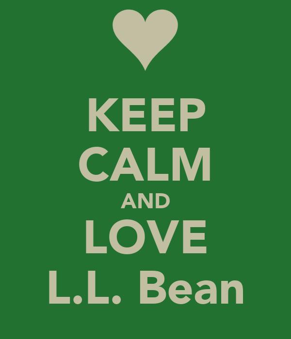 KEEP CALM AND LOVE L.L. Bean