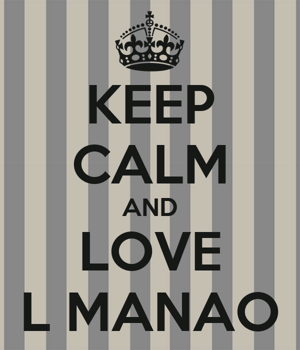 KEEP CALM AND LOVE L MANAO