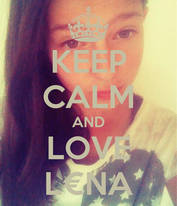 KEEP CALM AND LOVE L€NA