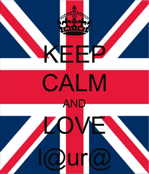 KEEP CALM AND LOVE l@ur@