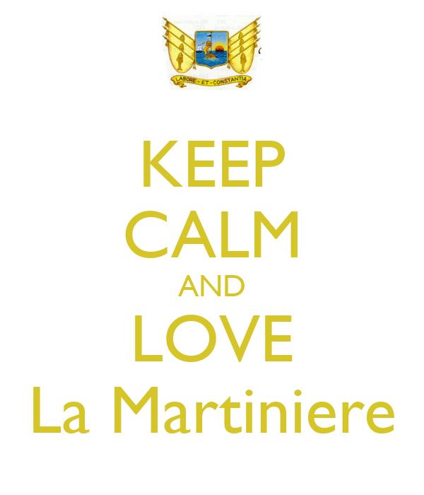 KEEP CALM AND LOVE La Martiniere