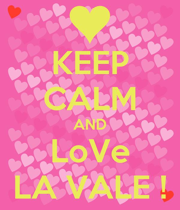 KEEP CALM AND LoVe LA VALE !