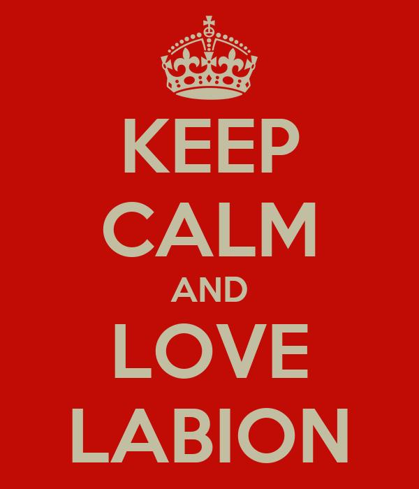 KEEP CALM AND LOVE LABION