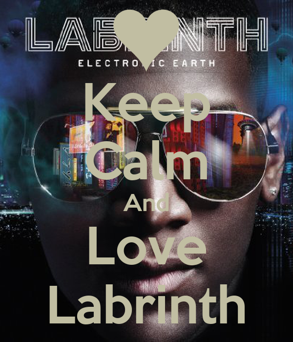 Keep Calm And Love Labrinth