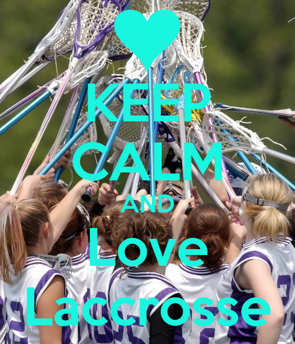 KEEP CALM AND Love Laccrosse