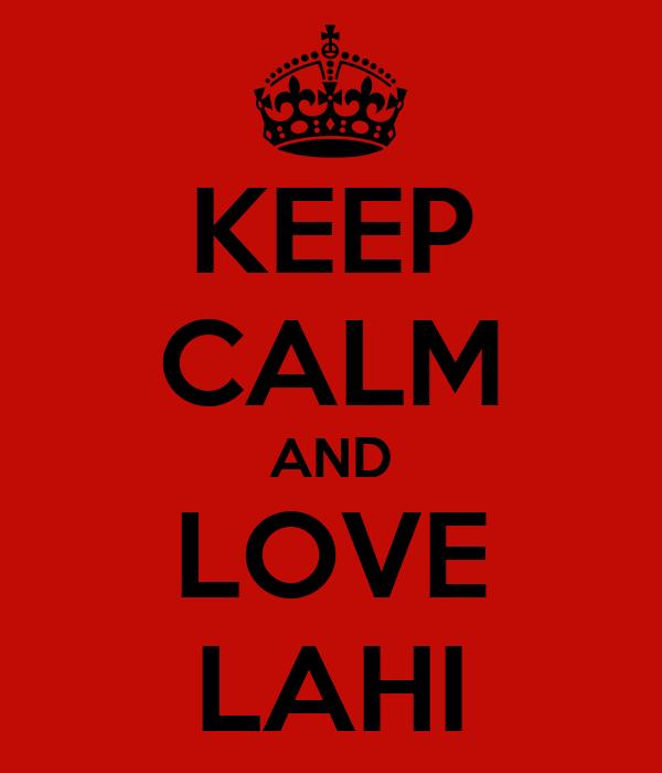 KEEP CALM AND LOVE LAHI