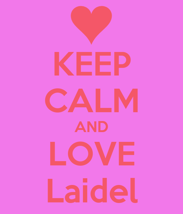 KEEP CALM AND LOVE Laidel