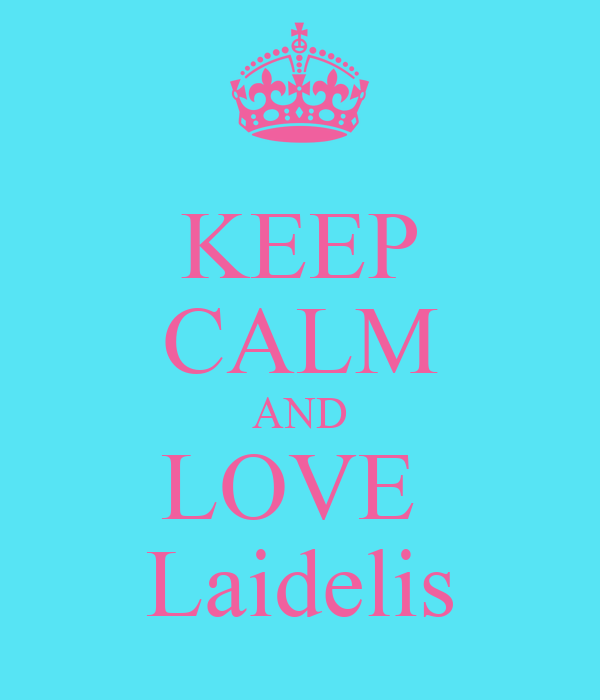 KEEP CALM AND LOVE  Laidelis