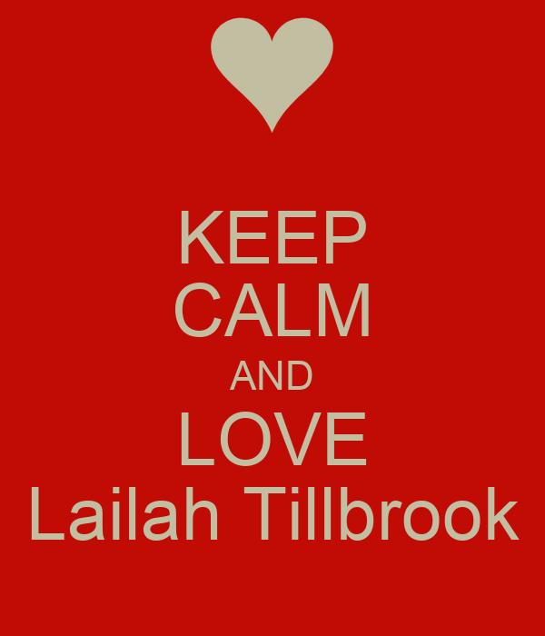 KEEP CALM AND LOVE Lailah Tillbrook