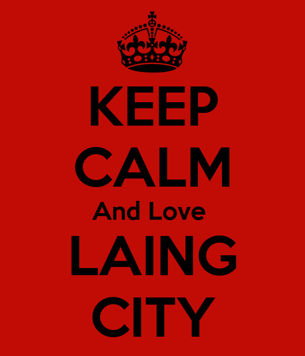 KEEP CALM And Love  LAING CITY
