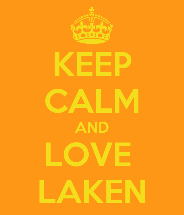 KEEP CALM AND LOVE  LAKEN