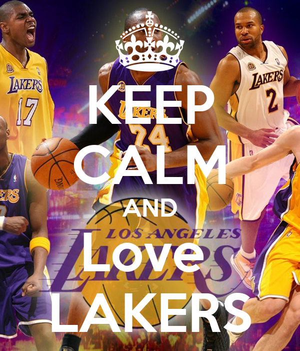 KEEP CALM AND Love  LAKERS