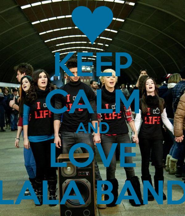 KEEP CALM AND LOVE LALA BAND