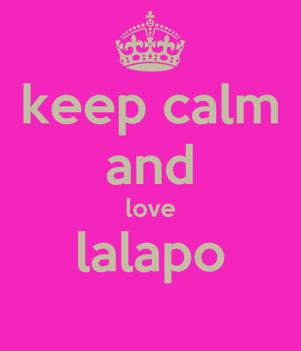 keep calm and love lalapo