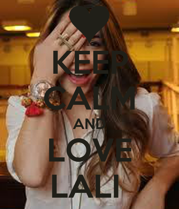 KEEP CALM AND LOVE LALI