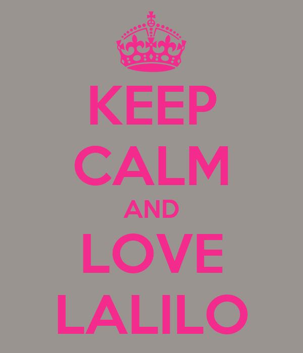 KEEP CALM AND LOVE LALILO