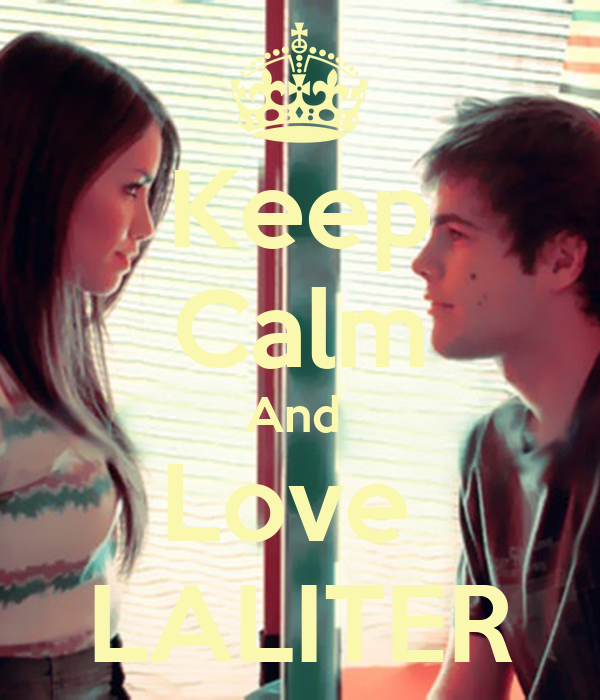 Keep Calm And  Love  LALITER