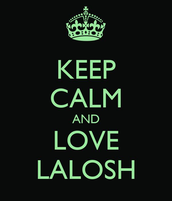 KEEP CALM AND LOVE LALOSH