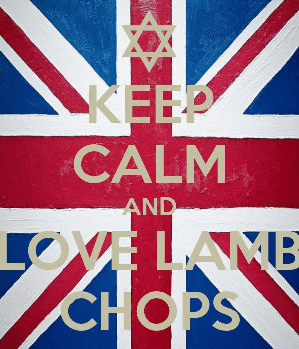 KEEP CALM AND LOVE LAMB CHOPS