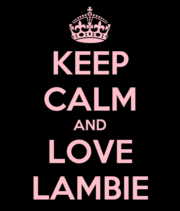 KEEP CALM AND LOVE LAMBIE