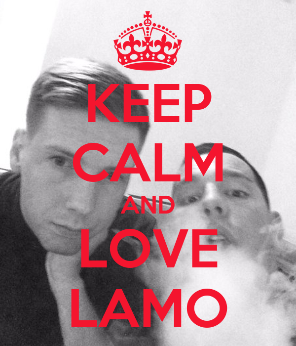 KEEP CALM AND LOVE LAMO