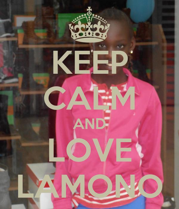 KEEP CALM AND LOVE LAMONO