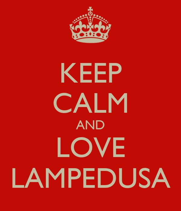 KEEP CALM AND LOVE LAMPEDUSA