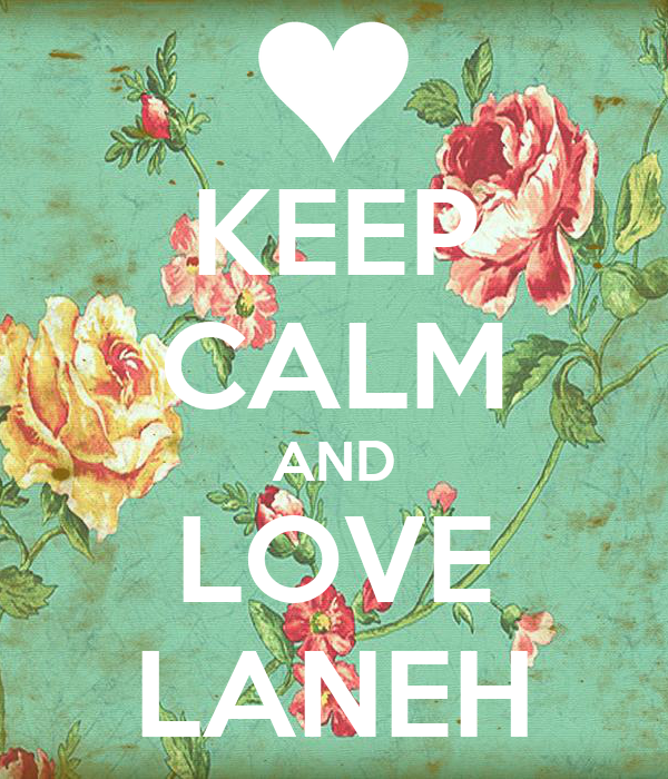 KEEP CALM AND LOVE LANEH