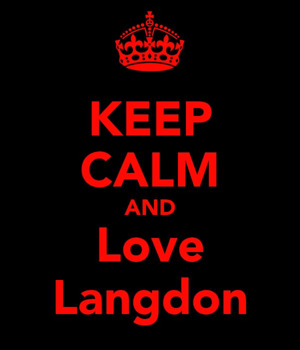 KEEP CALM AND Love Langdon