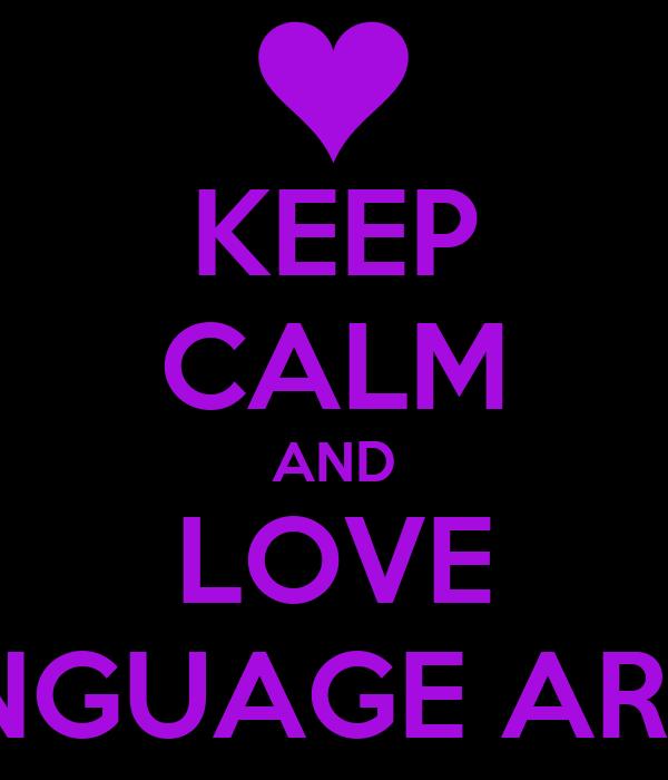 KEEP CALM AND LOVE LANGUAGE ARTS 1