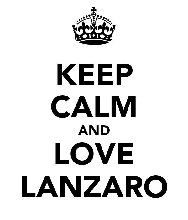 KEEP CALM AND LOVE LANZARO