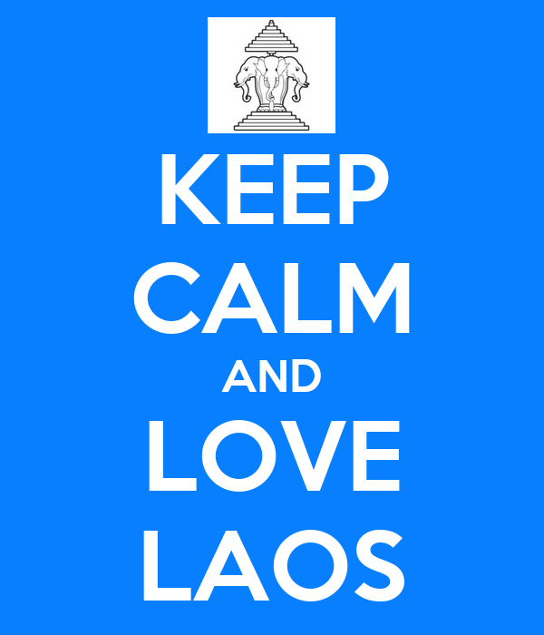 KEEP CALM AND LOVE LAOS