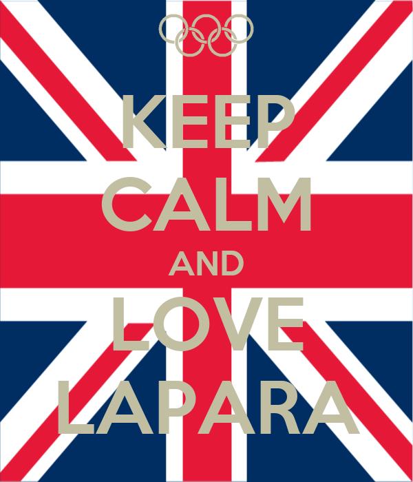 KEEP CALM AND LOVE LAPARA