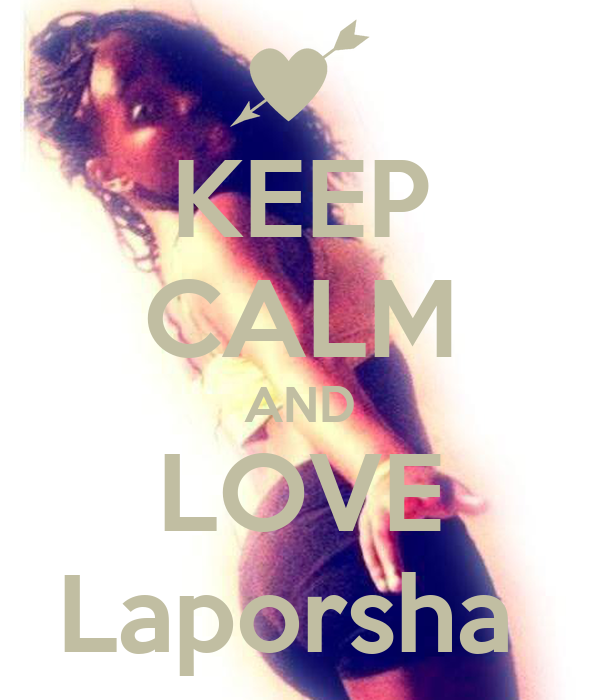 KEEP CALM AND LOVE Laporsha